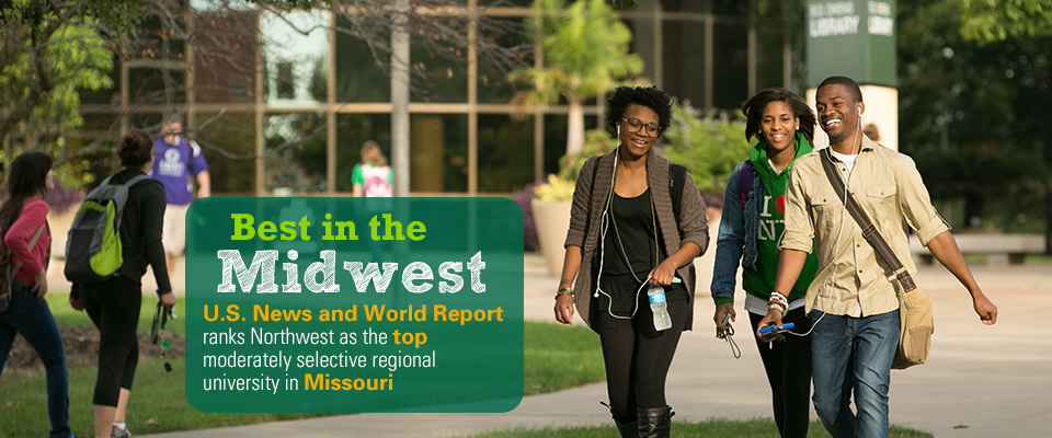 Best in the Midwest: U.S. News and World Report ranks Northwest as the top moderately selective regional university in Missouri