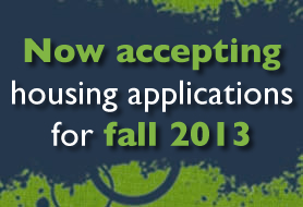 Now accepting housing applications for fall 2013